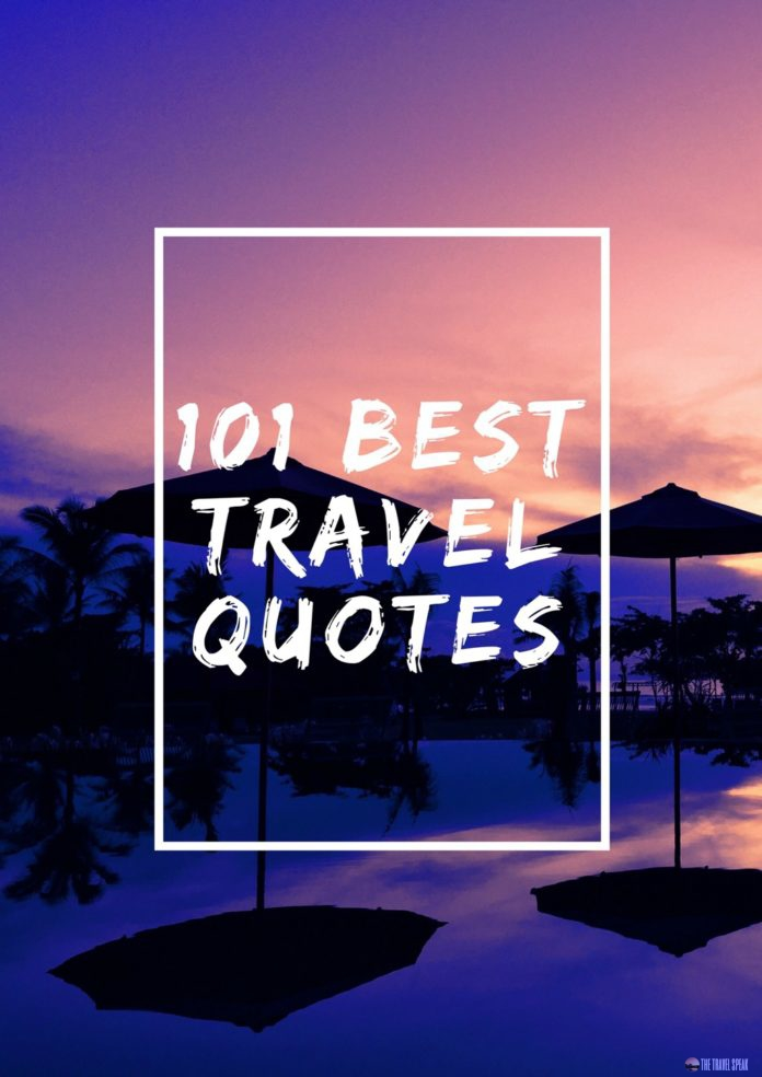 The Travel Speak - 101 Best Travel Quotes For Travel Inspiration