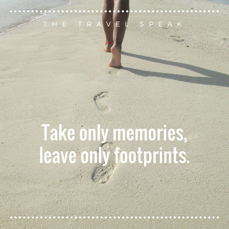 The Travel Speak Inspirational Travel Quote Take Only Memories