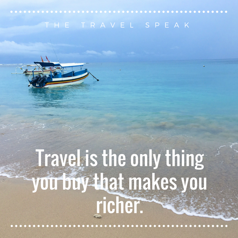 The Travel Speak Inspirational Travel Quote Travel Is The Only