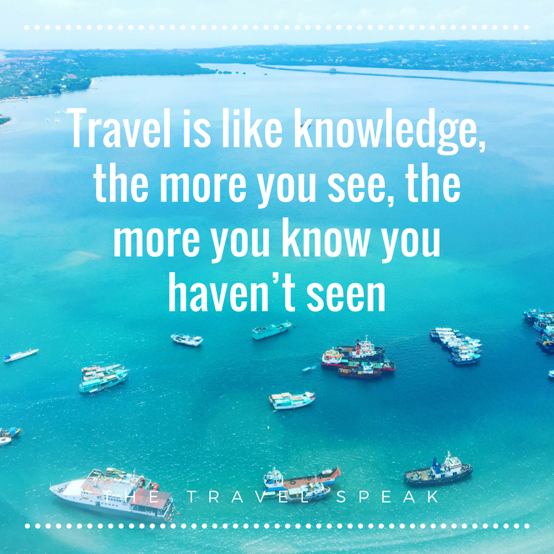 The Travel Speak Travel Quote Travel Is Like Knowledge The More